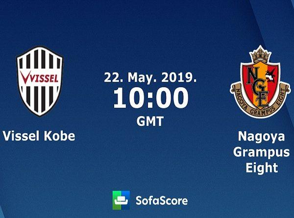 Dự đoán Vissel Kobe vs Nagoya Grampus, 17h00 ngày 22/05