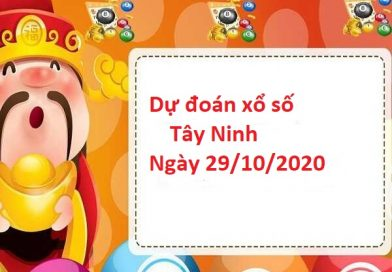 Dự đoán  xổ số Tây Ninh 29-10-2020 chính xác hôm nay