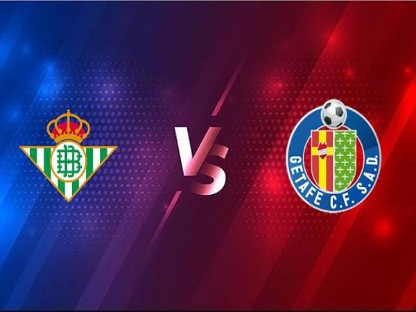 Nhận định Real Betis vs Getafe – 03h00 20/02, VĐQG Tây Ban Nha