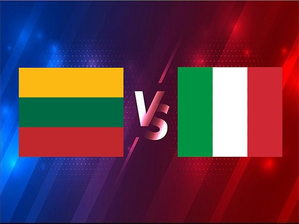 Nhận định Lithuania vs Italia – 01h45 01/04, VL World Cup 2022