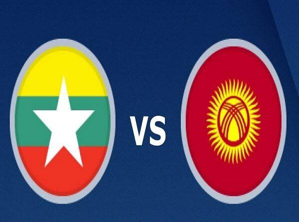 Nhận định Myanmar vs Kyrgyzstan – 14h00 11/06/2021, VLWC KV Châu Á