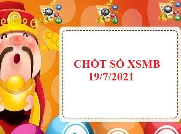 dự đoán KQXSMB ngày 19/7/2021