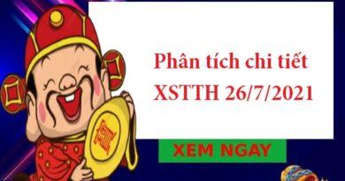 Phân tích chi tiết XSTTH 26/7/2021 thứ 2