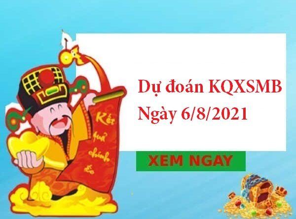 dự đoán KQXSMB ngày 6/8/2021