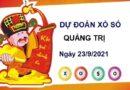 Dự đoán KQXSQT ngày 23/9/2021 chốt số Quảng Trị
