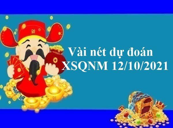 Vài nét dự đoán XSQNM 12/10/2021